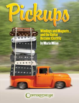 Pickups, Windings and Magnets: ... And the Guitar Became Electric (HL-00001026)