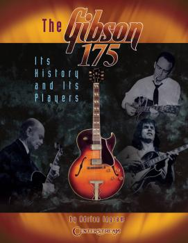 The Gibson 175: Its History and Its Players (HL-00001134)