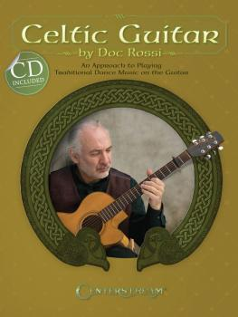 Celtic Guitar: An Approach to Playing Traditional Dance Music on the G (HL-00001513)