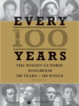 Every 100 Years - The Woody Guthrie Centennial Songbook: 100 Years - 1 (HL-00001585)