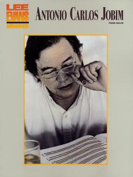 Lee Evans Arranges Antonio Carlos Jobim (HL-00009051)
