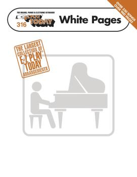 E-Z Play® Today White Pages: E-Z Play Today Volume 316 (HL-00100234)