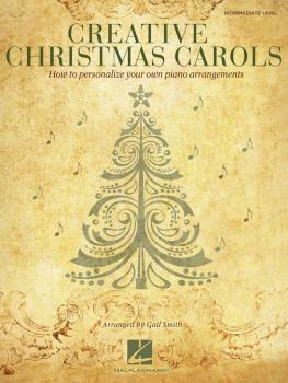 Creative Christmas Carols: How to Personalize Your Own Beautiful Piano (HL-00101377)