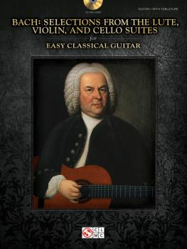 Bach - Selections from the Lute, Violin, and Cello Suites for Easy Cla (HL-00103245)