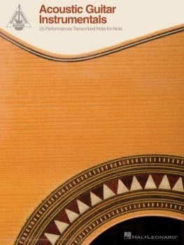 Acoustic Guitar Instrumentals: 25 Performances Transcribed Note-for-No (HL-00109272)