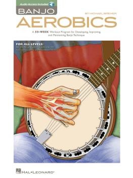 Banjo Aerobics: A 50-Week Workout Program for Developing, Improving an (HL-00113734)
