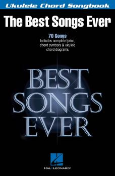 Best Songs Ever: Ukulele Chord Songbook (HL-00117050)