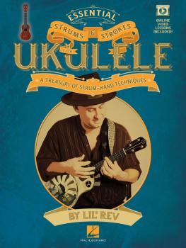 Essential Strums & Strokes for Ukulele: A Treasury of Strum-Hand Techn (HL-00118555)