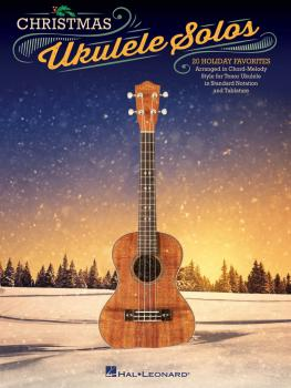 Christmas Ukulele Solos: 20 Holiday Favorites Arranged in Chord-Melody (HL-00119912)