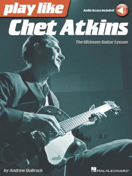 Play like Chet Atkins: The Ultimate Guitar Lesson Book with Online Aud (HL-00121952)