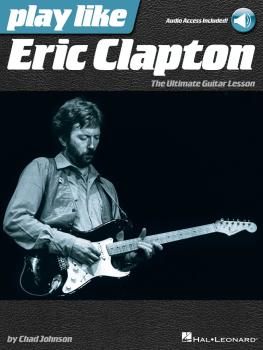 Play like Eric Clapton: The Ultimate Guitar Lesson Book with Online Au (HL-00121953)