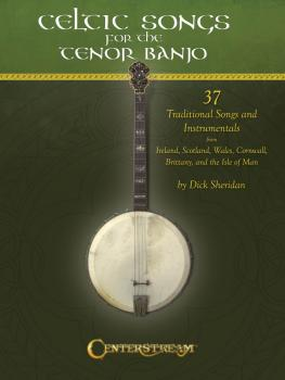 Celtic Songs for the Tenor Banjo: 37 Traditional Songs and Instrumenta (HL-00122477)