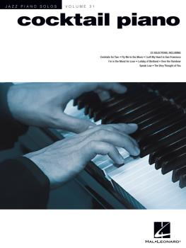 Cocktail Piano: Jazz Piano Solos Series Volume 31 (HL-00123366)
