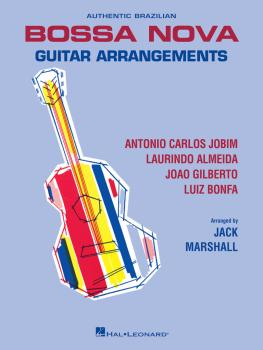 Authentic Brazilian Bossa Nova Guitar Arrangements (HL-00123485)