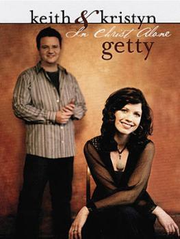 Keith & Kristyn Getty - In Christ Alone (HL-00123656)