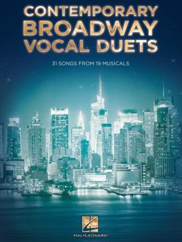 Contemporary Broadway Vocal Duets: 31 Songs from 19 Musicals (HL-00125416)