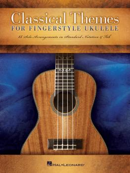Classical Themes for Fingerstyle Ukulele: 15 Solo Arrangements in Stan (HL-00127940)