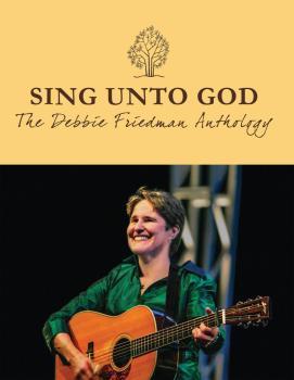 Sing Unto God - The Debbie Friedman Anthology (HL-00128340)