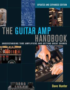 The Guitar Amp Handbook: Understanding Tube Amplifiers and Getting Gre (HL-00128574)