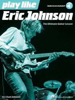 Play like Eric Johnson: The Ultimate Guitar Lesson Book with Online Au (HL-00139185)