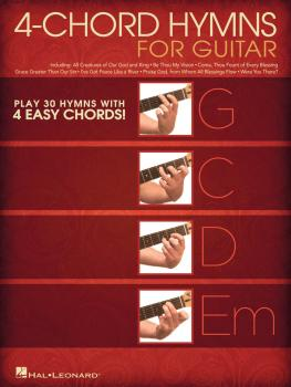 4-Chord Hymns for Guitar: Play 30 Hymns with Four Easy Chords: G-C-D-E (HL-00140841)