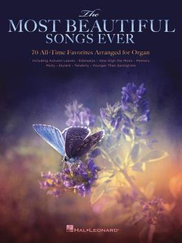 The Most Beautiful Songs Ever: 70 All-Time Favorites Arranged for Orga (HL-00144638)