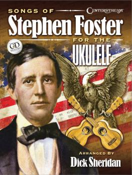Songs of Stephen Foster for the Ukulele (HL-00145692)