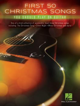First 50 Christmas Songs You Should Play on Guitar (HL-00147009)