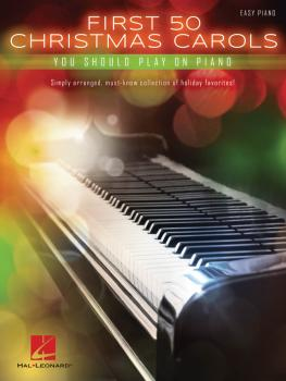 First 50 Christmas Carols You Should Play on the Piano (HL-00147216)