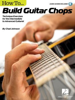 How to Build Guitar Chops: Technique Exercises for the Intermediate to (HL-00147679)