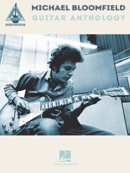 Michael Bloomfield Guitar Anthology (HL-00148544)