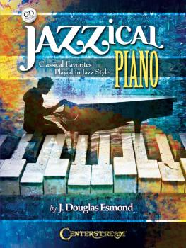 Jazzical Piano: Classical Favorites Played in Jazz Style (HL-00149105)