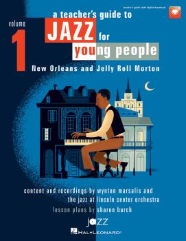 A Teacher's Resource Guide to Jazz for Young People, Vol. 1: New Orlea (HL-00154026)