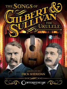 The Songs of Gilbert & Sullivan for Ukulele (HL-00156013)