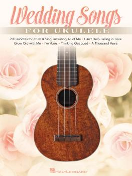 Wedding Songs for Ukulele: 20 Favorites to Strum & Sing (HL-00158131)