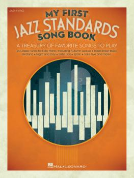 My First Jazz Standards Song Book: A Treasury of Favorite Songs to Pla (HL-00159635)