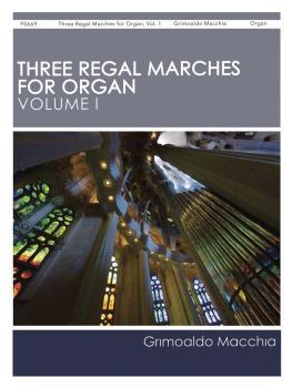 Three Regal Marches for Organ, Vol. 1 (HL-00171353)