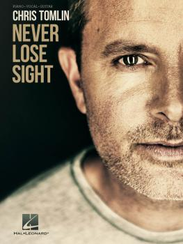 Chris Tomlin - Never Lose Sight (HL-00201955)
