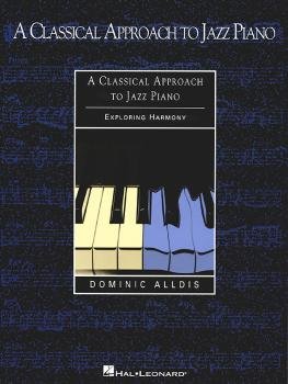 A Classical Approach to Jazz Piano (Exploring Harmony) (HL-00220017)