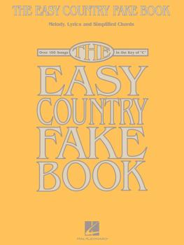 The Easy Country Fake Book: Over 100 Songs in the Key of C (HL-00240319)