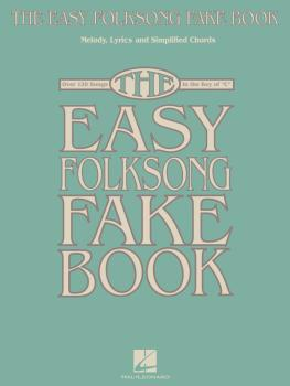 The Easy Folksong Fake Book: Over 120 Songs in the Key of C (HL-00240360)