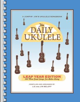 The Daily Ukulele - Leap Year Edition: 366 More Songs for Better Livin (HL-00240681)