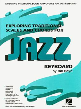 Exploring Traditional Scales and Chords for Jazz Keyboard (HL-00290065)