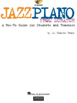 Jazz Piano from Scratch: A How-To Guide for Students and Teachers (HL-00290534)