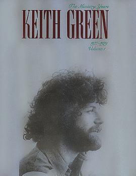Keith Green - The Ministry Years, Volume 1 (HL-00306162)