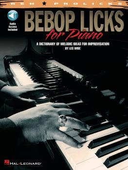 Bebop Licks for Piano: A Dictionary of Melodic Ideas for Improvisation (HL-00311854)