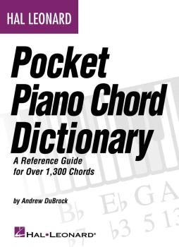 Hal Leonard Pocket Piano Chord Dictionary: A Reference Guide for Over  (HL-00311918)