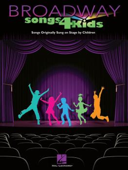 Broadway Songs for Kids: Songs Originally Sung on Stage by Children (HL-00312076)