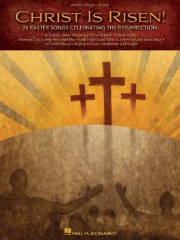 Christ Is Risen: 26 Easter Songs Celebrating the Resurrection (HL-00312322)