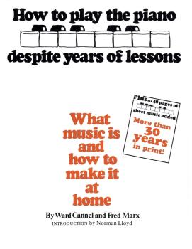 How to Play the Piano Despite Years of Lessons: What Music Is and How  (HL-00312621)